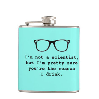 """""""You're The Reason I Drink"""" Funny Blue Hip Flask"""