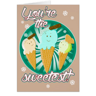 You're the sweetest! card