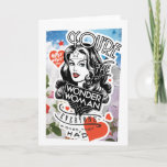 You're The Wonder Woman Everyone Wishes They Had Card