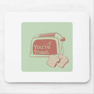 Youre Toast Mouse Pad