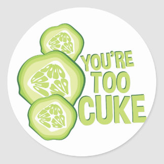 Youre Too Cuke Classic Round Sticker