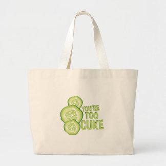 Youre Too Cuke Large Tote Bag