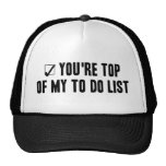 You're Top Of My To Do List Mesh Hats