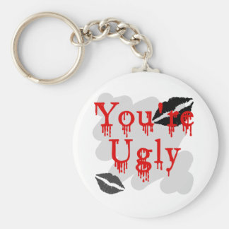 You're ugly keychain