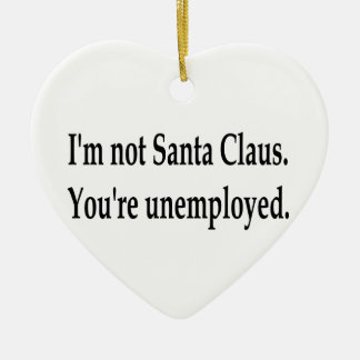 You're Unemployed Ornament