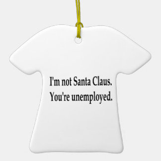 You're Unemployed Christmas Tree Ornaments