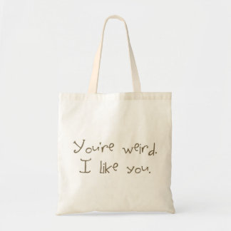 You're Weird I Like You Canvas Tote Bag