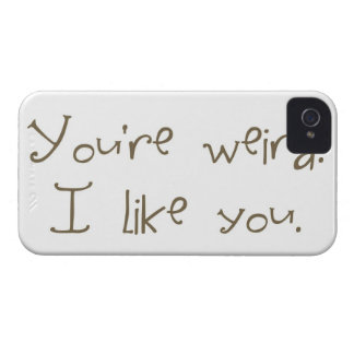 You're Weird I Like You iPhone 4s Case