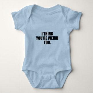 You're Weird Too Baby Bodysuit