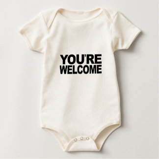 You're Welcome Baby Bodysuit
