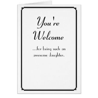 You're Welcome Greeting Card