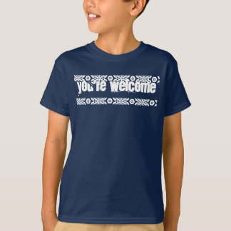 You're Welcome Shirt
