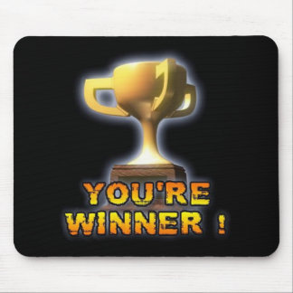 YOU'RE WINNER MOUSE PAD