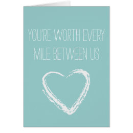 You're worth every mile long distance card