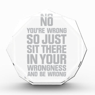 You're Wrong Acrylic Award
