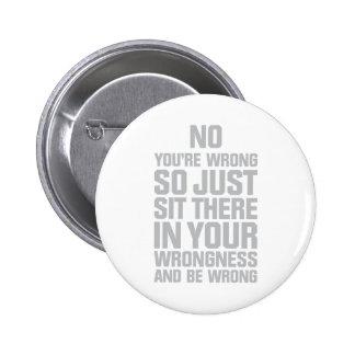 You're Wrong Pinback Button