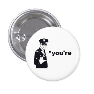 You're Your Grammar Police Pinback Button