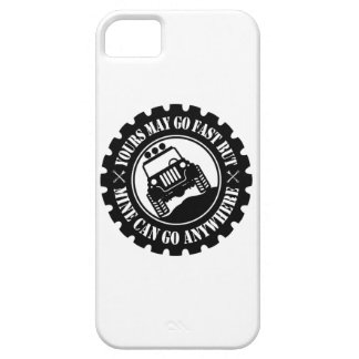 Yours May Go Fast But Mine Can Go Anywhere iPhone SE/5/5s Case