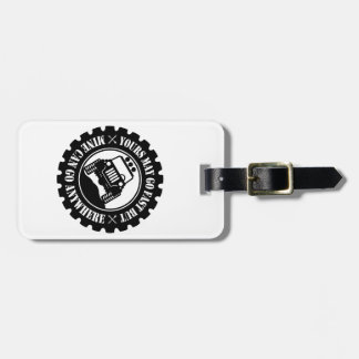 Yours May Go Fast But Mine Can Go Anywhere Luggage Tag