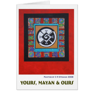 Yours, Mayan & Ours Card