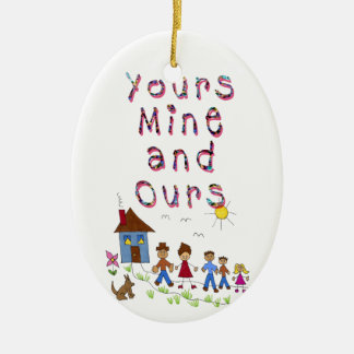 Yours Mine and Ours Blended Family Stepmom Stepdad Ceramic Ornament