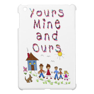 Yours Mine and Ours Blended Family Stepmom Stepdad iPad Mini Covers