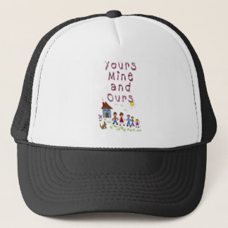 Yours Mine and Ours Blended Family Stepmom Stepdad Trucker Hat