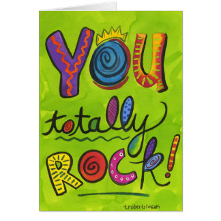YouTotally Rock Greeting Card