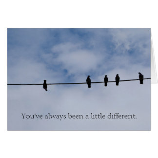 You've always been different Greeting Card