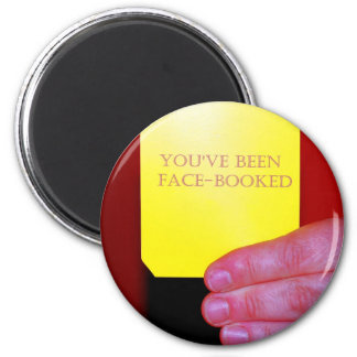 You've Been Face-Booked 2 Inch Round Magnet