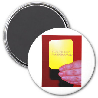You've Been Face-Booked 3 Inch Round Magnet