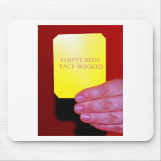 You've Been Face-Booked Mouse Pad