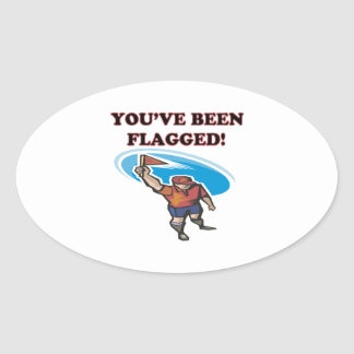 Youve Been Flagged Oval Sticker