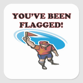 Youve Been Flagged Square Sticker