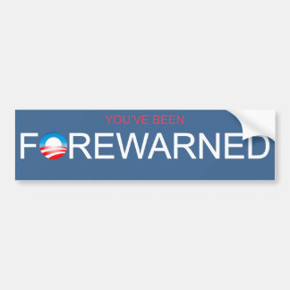 You've been Forewarned Bumper Stickers