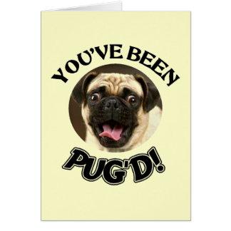 YOU'VE BEEN PUG'D! - FUNNY PUG DOG GREETING CARD