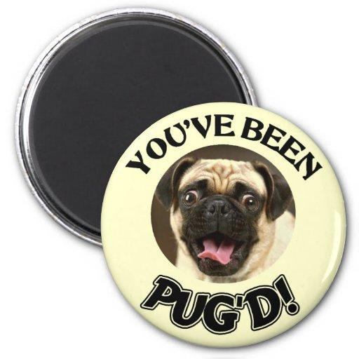 YOU'VE BEEN PUG'D! - FUNNY PUG DOG MAGNETS