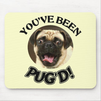 YOU'VE BEEN PUG'D! - FUNNY PUG DOG MOUSE PAD