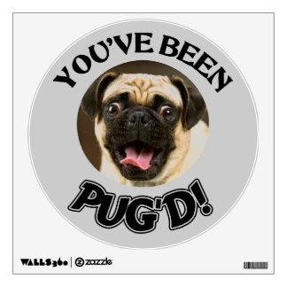 YOU'VE BEEN PUG'D! - FUNNY PUG DOG WALL DECAL