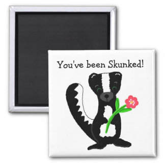 You've Been Skunked 2 Inch Square Magnet