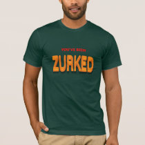 You've Been Zurked T-Shirt