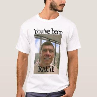You've beenRAU'd! - Customized T-Shirt