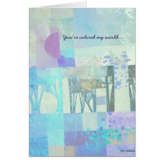 You've colored my world.... card