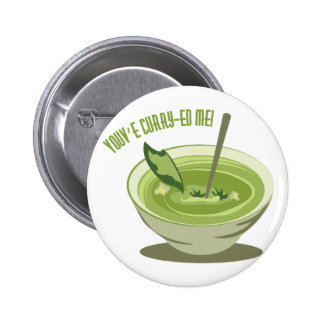 Youve Curry-ed Me 2 Inch Round Button