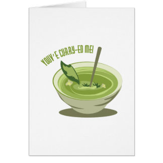 Youve Curry-ed Me Greeting Card