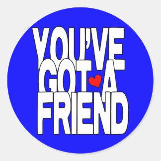 You've Got A Friend Sticker