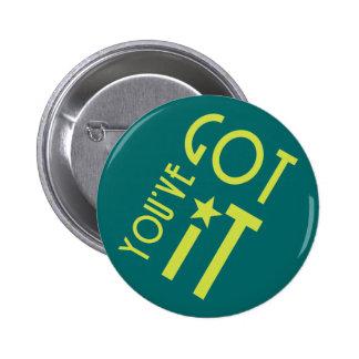 You've Got It Pin