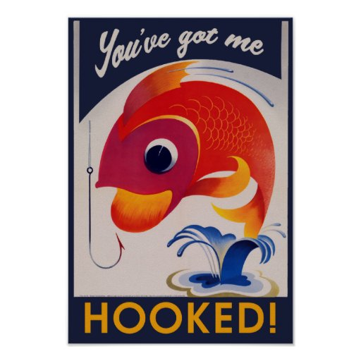 You've got me HOOKED Poster