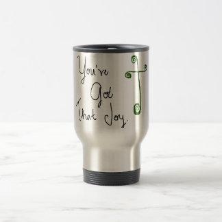 You've Got That Joy TOGO Coffee Mug