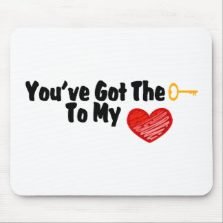 You've Got The Key To My Heart Mouse Pad